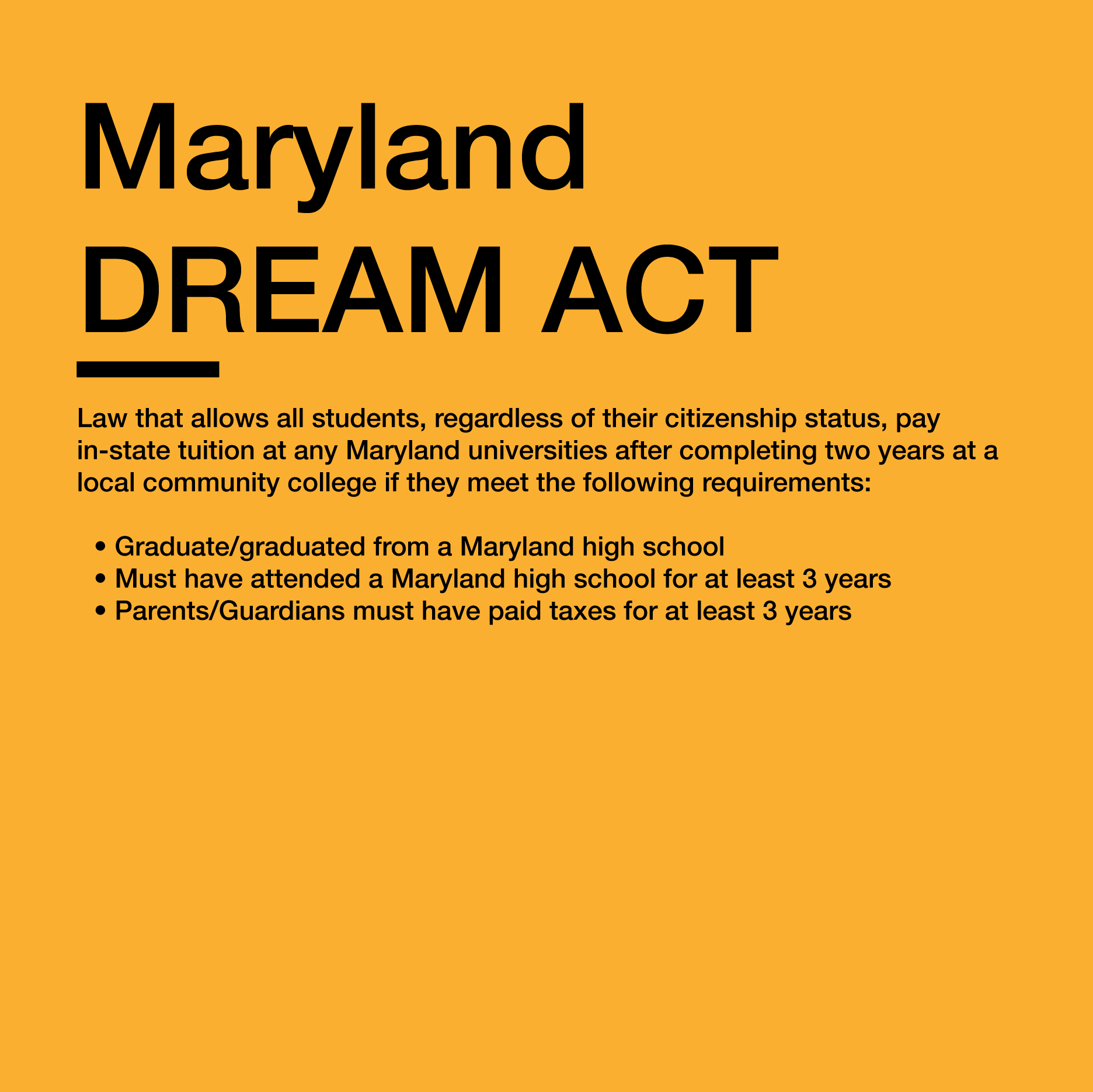 More Info   https://www.aclu-md.org/en/maryland-dream-act