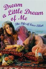 Dream a Little Dream of Me: The Life of Cass Elliot   Eddi Fiegel
