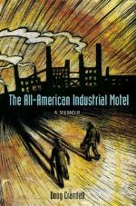 The All-American Industrial Motel: A Memoir   Doug Crandell