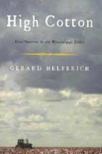 High Cotton: Four Seasons in the Mississippi Delta   Gerard Helferich