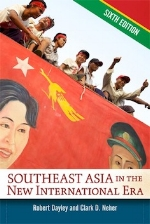 Southeast Asia in the New International Era, 6th edition   Robert Dayley and Clark D. Neher