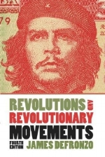 Revolutions and Revolutionary Movements, 4th edition   James DeFronzo