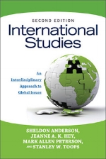 International Studies: An Interdisciplinary Approach to Global Issues, 2nd edition   Sheldon R. Anderson, Jeanne A.K. Hey, Mark Allen Peterson, and Stanley W. Toops