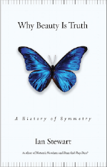 Why Beauty Is Truth: The History of Symmetry   Ian Steward