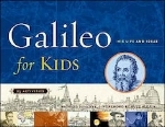 Galileo for Kids: His Life and Ideas, 25 Activities   Richard Panchyk (with Foreword by Buzz Aldrin)