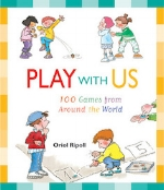 Play with Us: 100 Games from Around the World   Oriol Ripoll