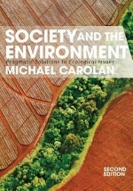 Society and the Environment: Pragmatic Solutions to Ecological Issues, 2nd edition   Michael C. Carolan