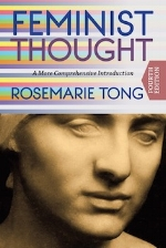 Feminist Thought: A More Comprehensive Introduction, 4th Edition   Rosemarie Putnam Tong