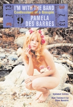 I'm with the Band: Confessions of a Groupie   Pamela Des Barres (Foreword by Dave Navarro)