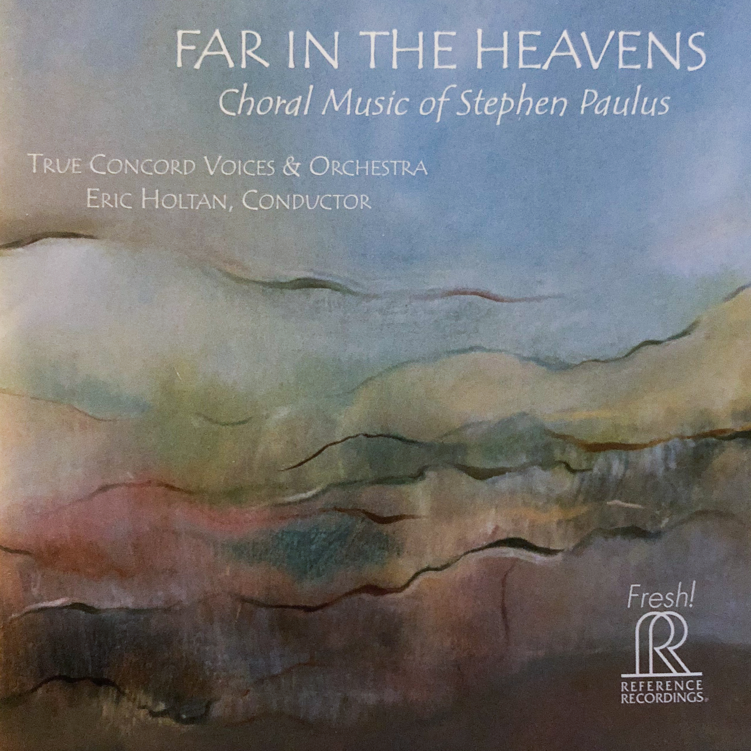 Far In The Heavens: Choral Music of Stephen Paulus