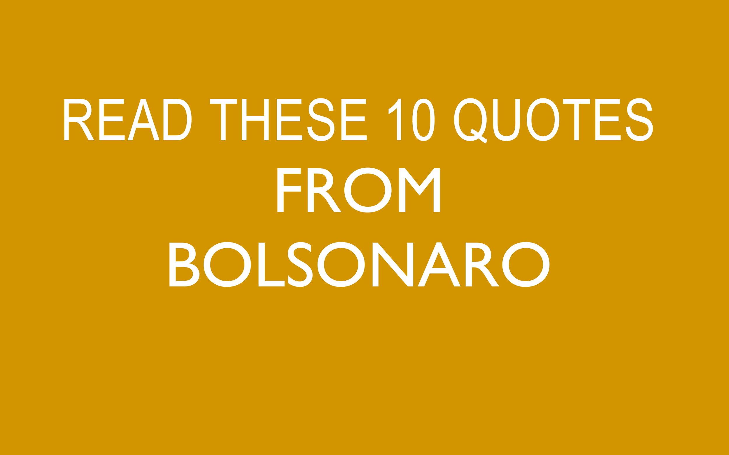 10 Bolsonaro Quotes_7 October Brazil Elections-05.jpg