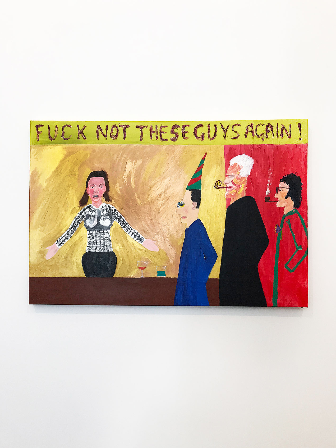 (30) Fuck Not These Guys Again! acrylic on canvas 60.96 x 76.2 cm 2016