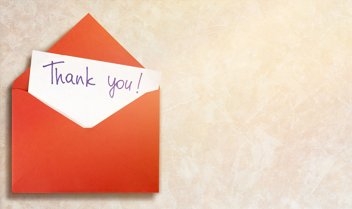 The best thank-you letters are tailored so they are relevant to the donor and speak to how the donor's gift is being applied.     -