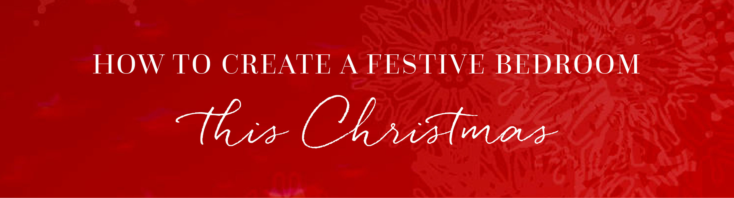Festive Bedroom Blog_Header Graphic-01.jpg
