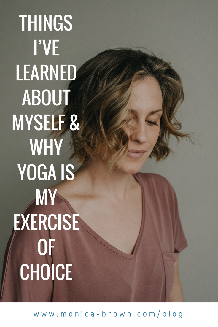 Things i've learned about myself & why yoga is my exercise of choice.png