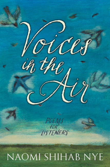 """★""""A rich collection of poems celebrating diverse lives. ...Nye once again deftly charts the world through verse: not to be missed.""""— Kirkus  (starred)"""