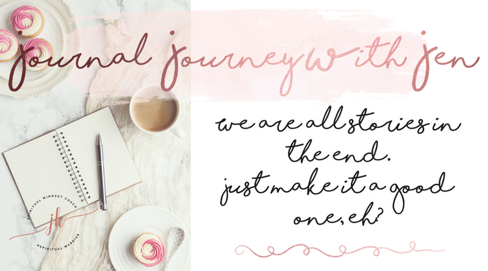 Journal Journey with Jen - Journal to remember you. Journal to release your fears. Journal to love yourself again.