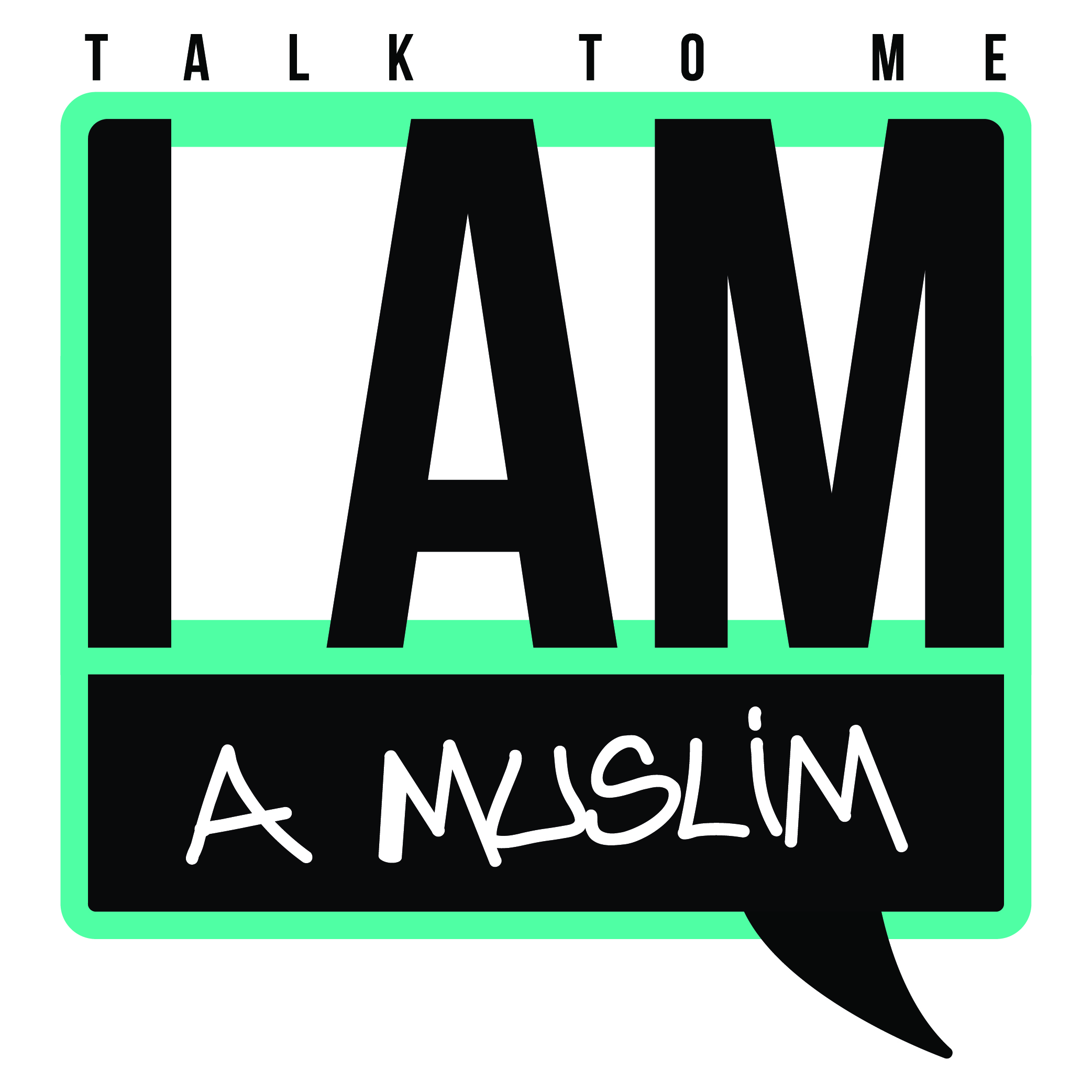 Talk to me, I'm a muslim