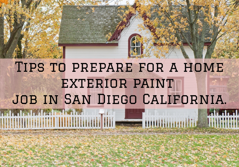 Tips to prepare for a home exterior paint job in San Diego California 1.jpg