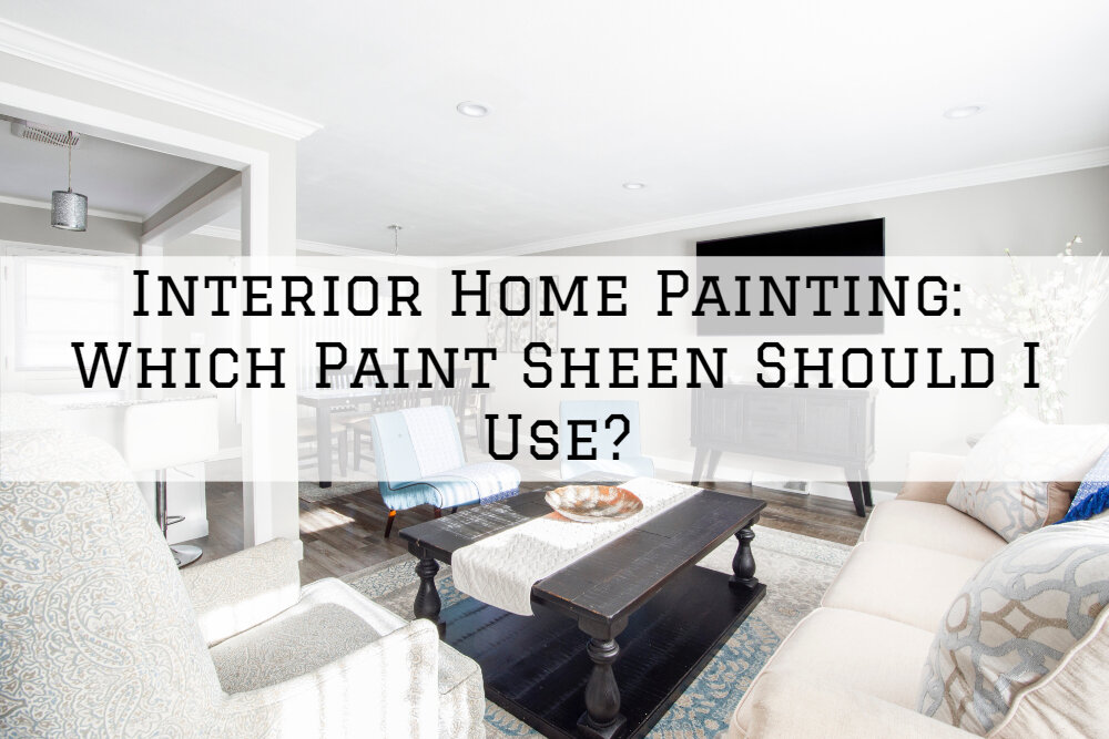 Interior Home Painting San Diego_ Which Paint Sheen Should I Use_.jpg