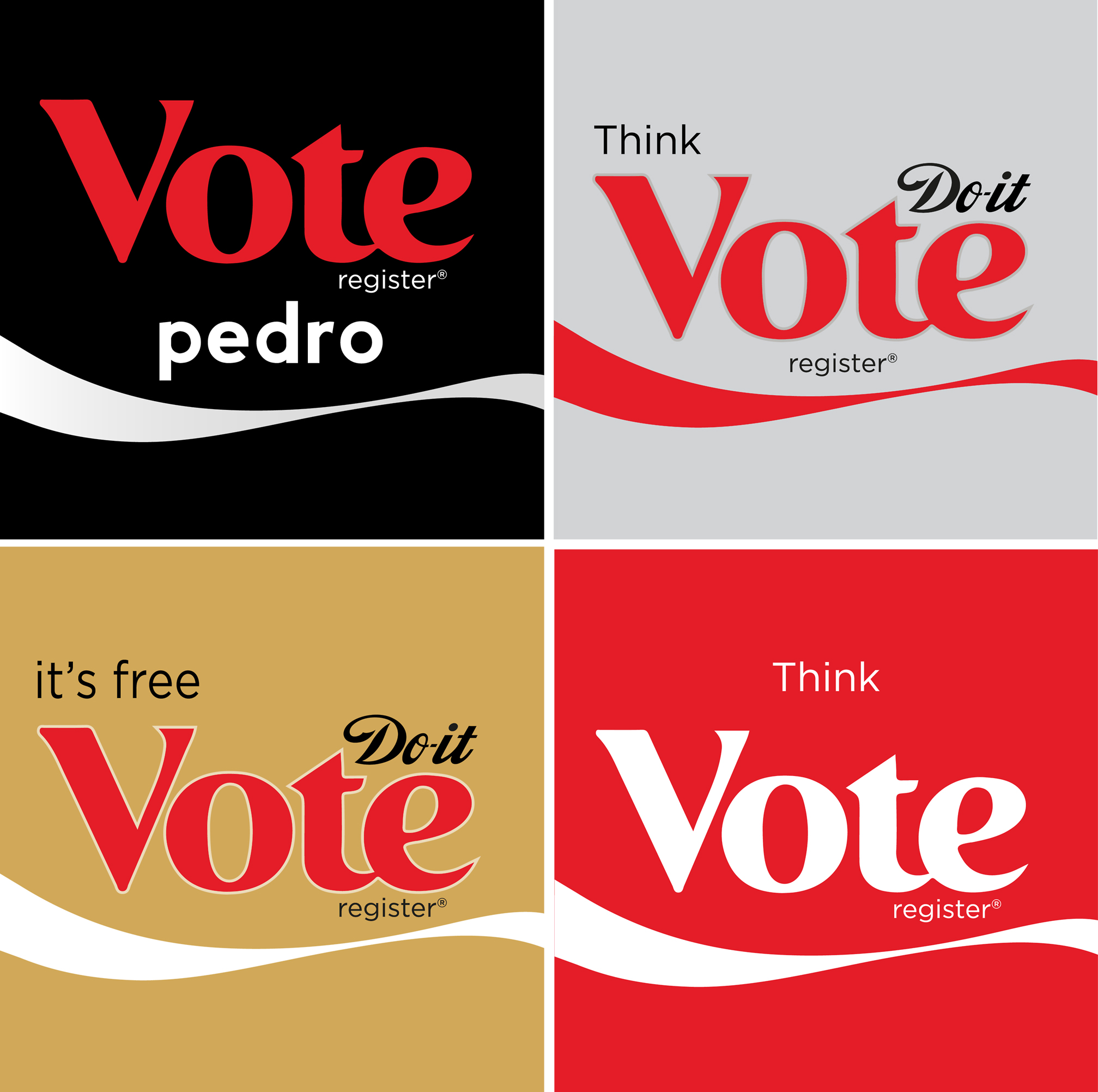 WE MADE THESE SOCIAL POSTS TO PROMOTE THE FACT WE NEED TO ALL VOTE - THINK VOTE | DO IT VOTE | REGISTER BUT IF ALL ELSE FAILS: VOTE FOR PEDRO!