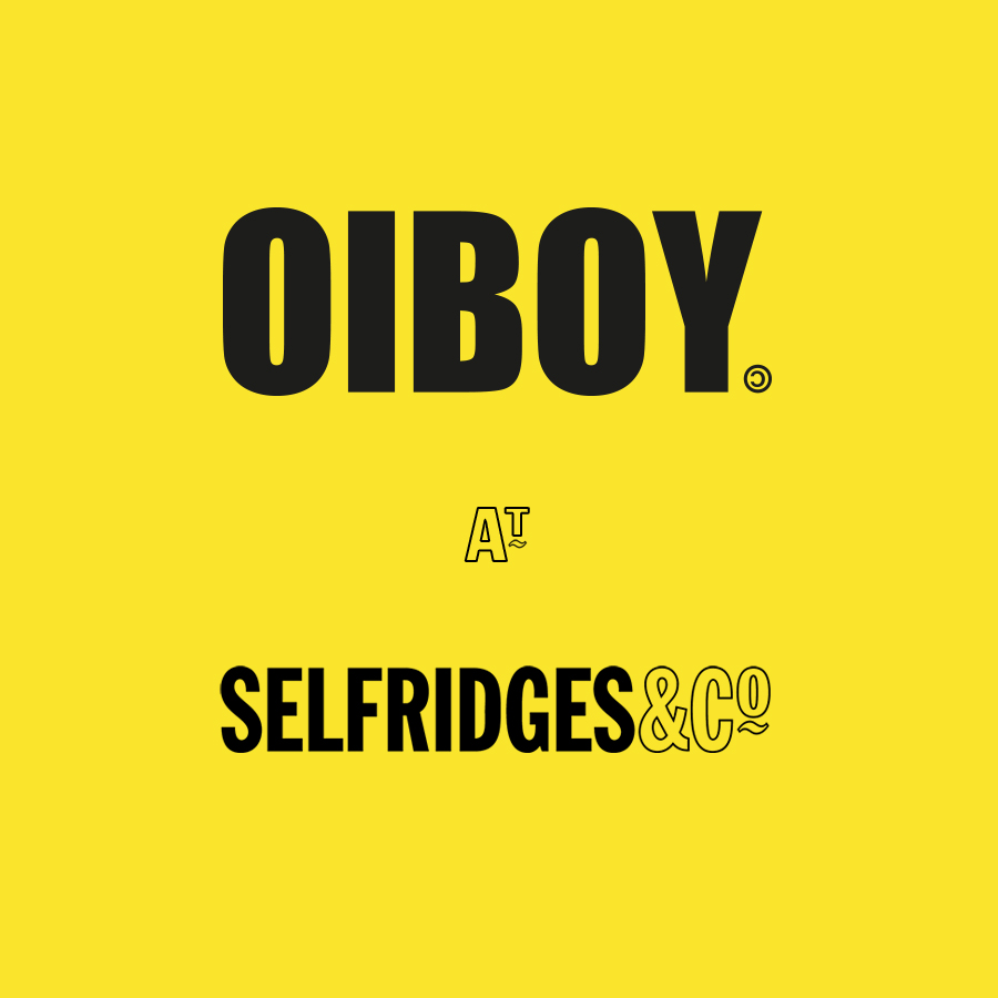 WE are proud to announce that oiboy will be stocked in Selfridges, the world famous department store in their London, Birmingham & Manchester stores.