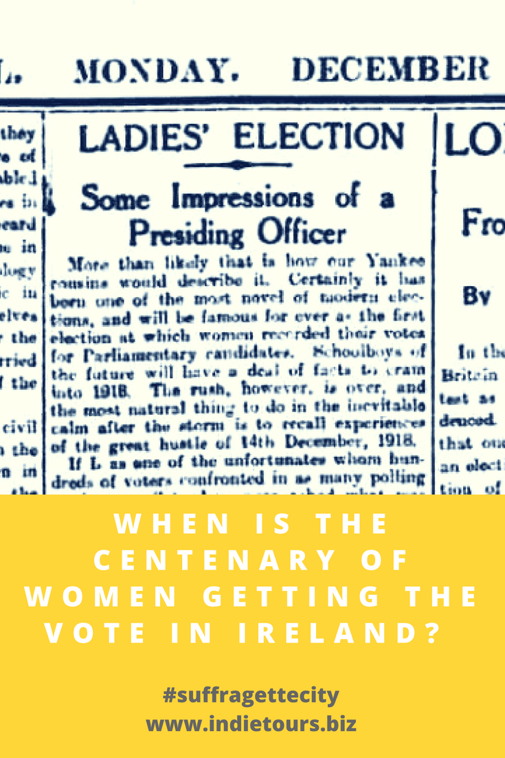 When Is The Centenary of Women Getting The Vote In Ireland Suffragette City Indie Tours.jpg