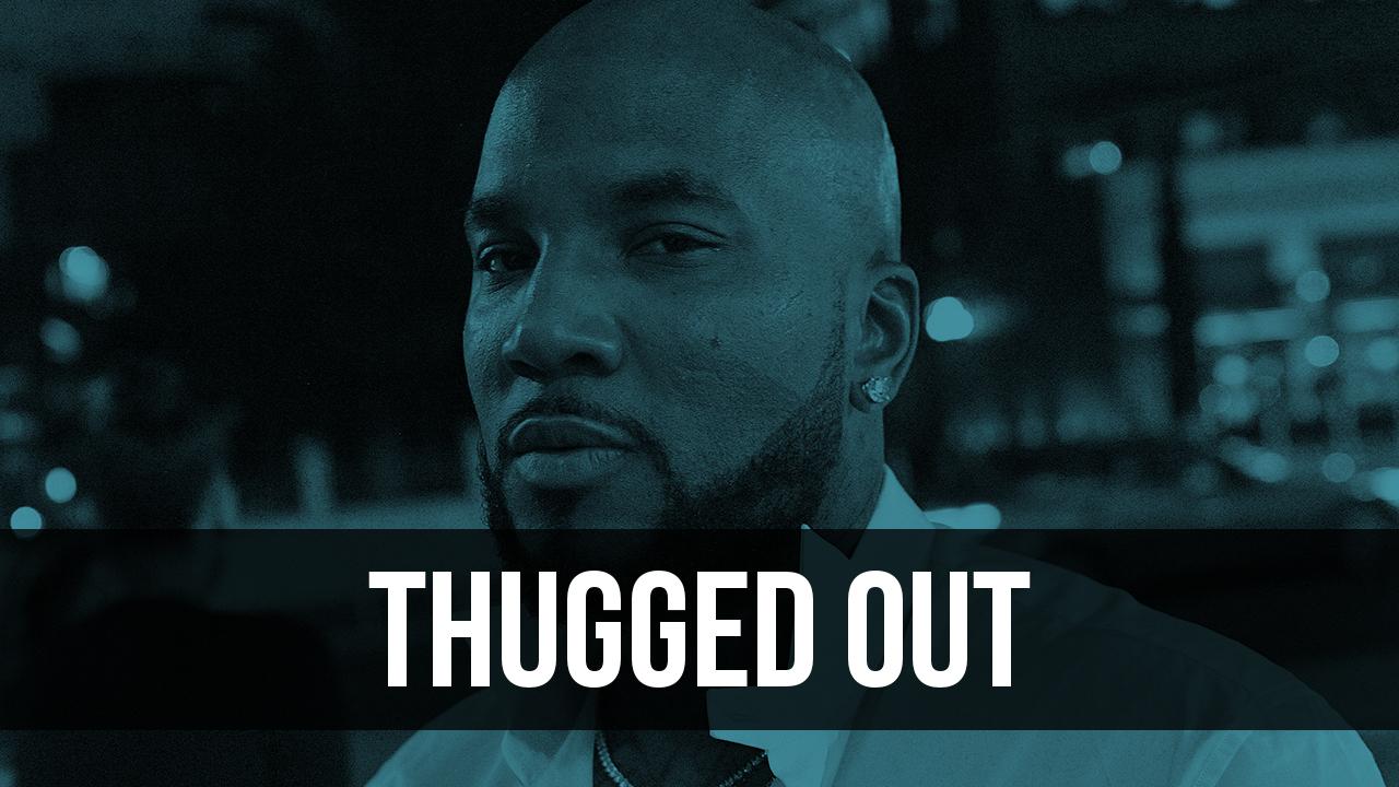 Thugged Out.jpg