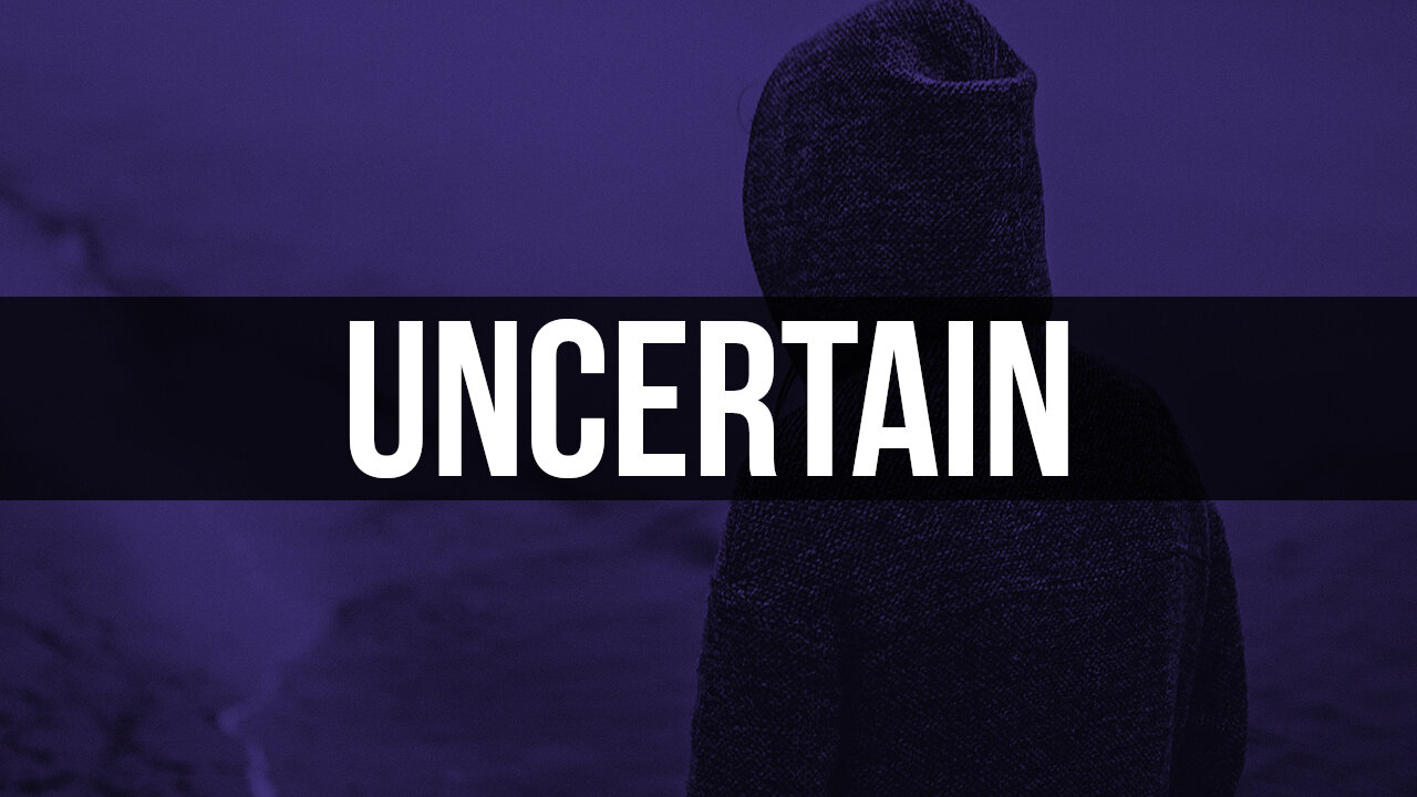Uncertain.jpg