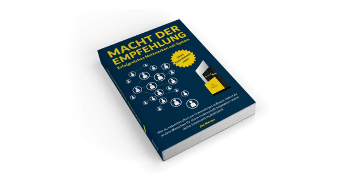 Jim Menter - Macht der Empfehlung (GRATIS) - Dieses Buch ist allen gewidmet, die Network Marketing professionell und leidenschaftlich zu dem machen, was es wirklich ist:Die größte Chance im 21. Jahrhundert!