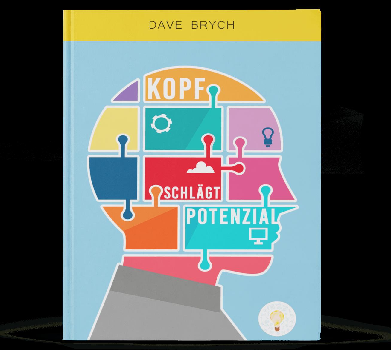 Dave Brych - Kopf schlägt Potenzial (GRATIS) - Dieses Buch von 5 Ideen zeigt Dir wie wichtig Deine Einstellung für Deinen persönlichen und beruflichen Erfolg ist.Dein volles Potenzial kannst Du ausschöpfen, weil viel mehr möglich ist als Du denkst oder Dir immer gesagt wurde.