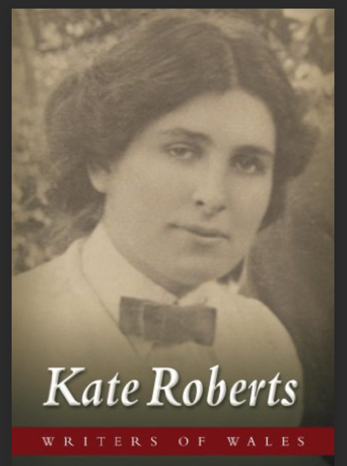 """Kate Roberts, """"Brenhines ein Llên"""" - Born in Rhosgadfan, Kate Roberts has written of the lives of the quarrying communities of North Wales with the only descriptions of the lives of Merched Chwarel that chime with what we've found in our 'original sources' research, rather than the 'official' records… 1891 - 1985"""