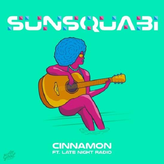 SINGLE - Sunsquabi | Cinnamon ft. Late night radio | 2017