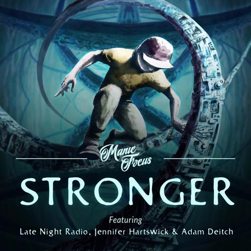 SINGLE - Manic Focus | Stronger ft. Late Night radio | 2017