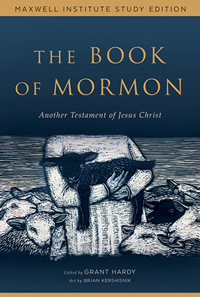 The Book of Mormon: Another Testament of Christ (Maxwell Institute Study Edition)
