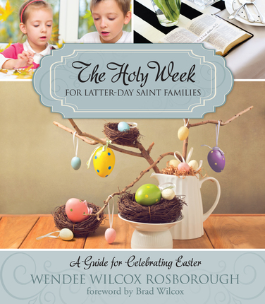 The Holy Week For Latter-Day Saints