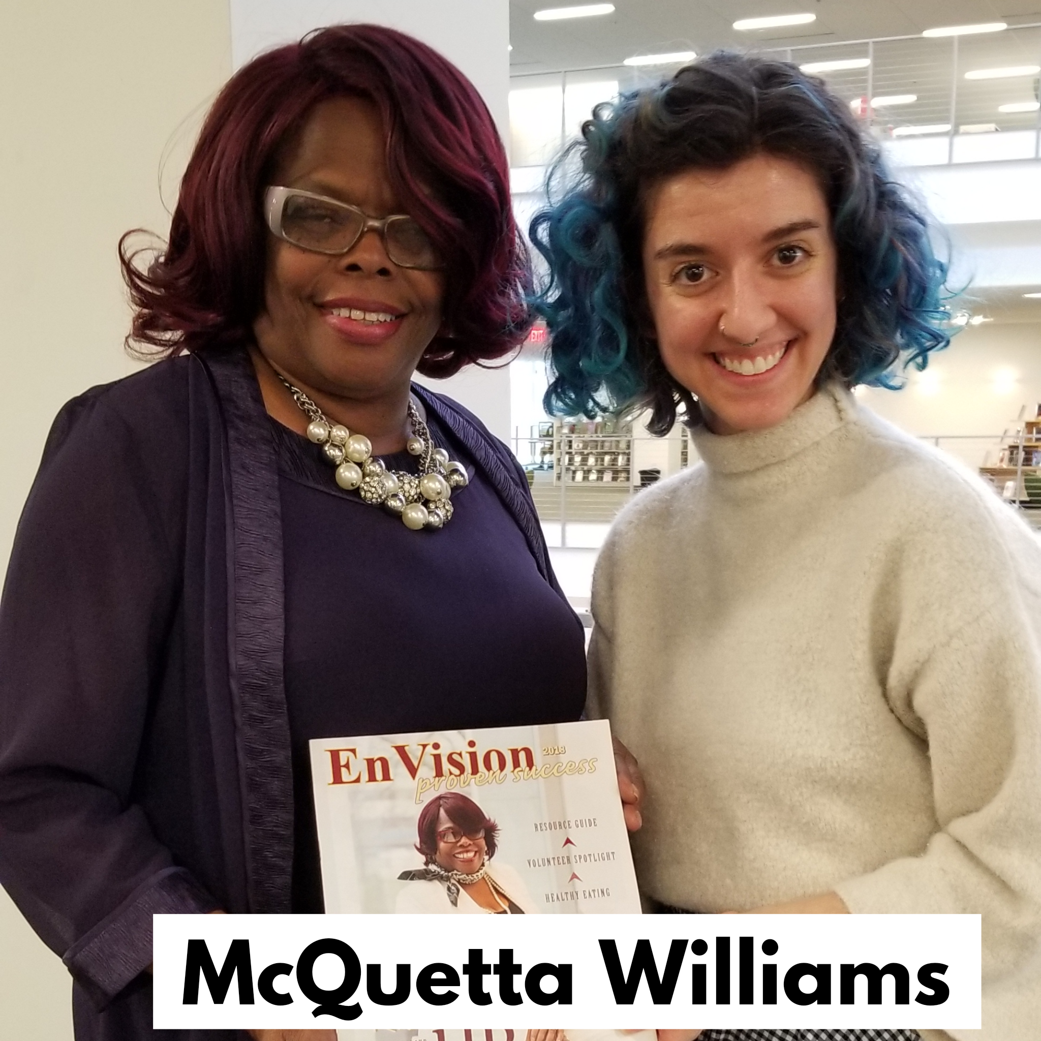 Lorrin with McQuetta Williams, Founder and CEO of EnVision Proven Success.