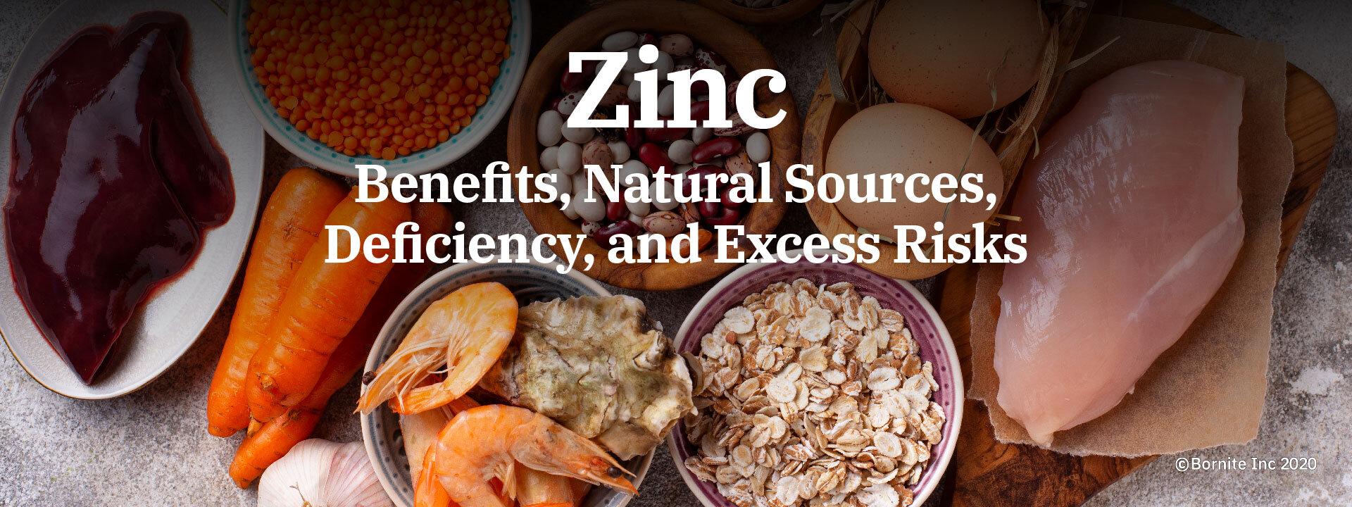 Zinc: Benefits, Dosage, Natural Sources, Deficiency, and excess risks - Bornite - Bornite Inc - Bornite Toronto