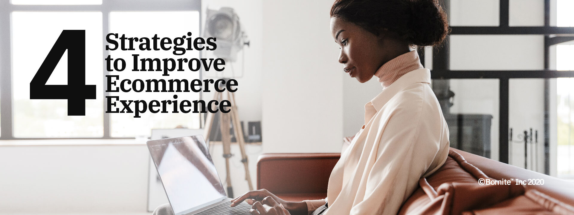 4 Strategies to Improve Ecommerce Experience - Bornite Inc