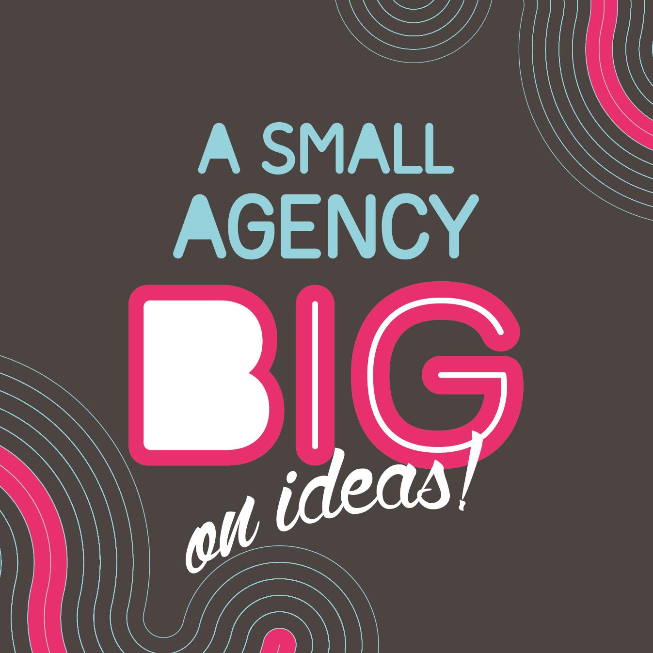 Small agency Big ideas-01.jpg