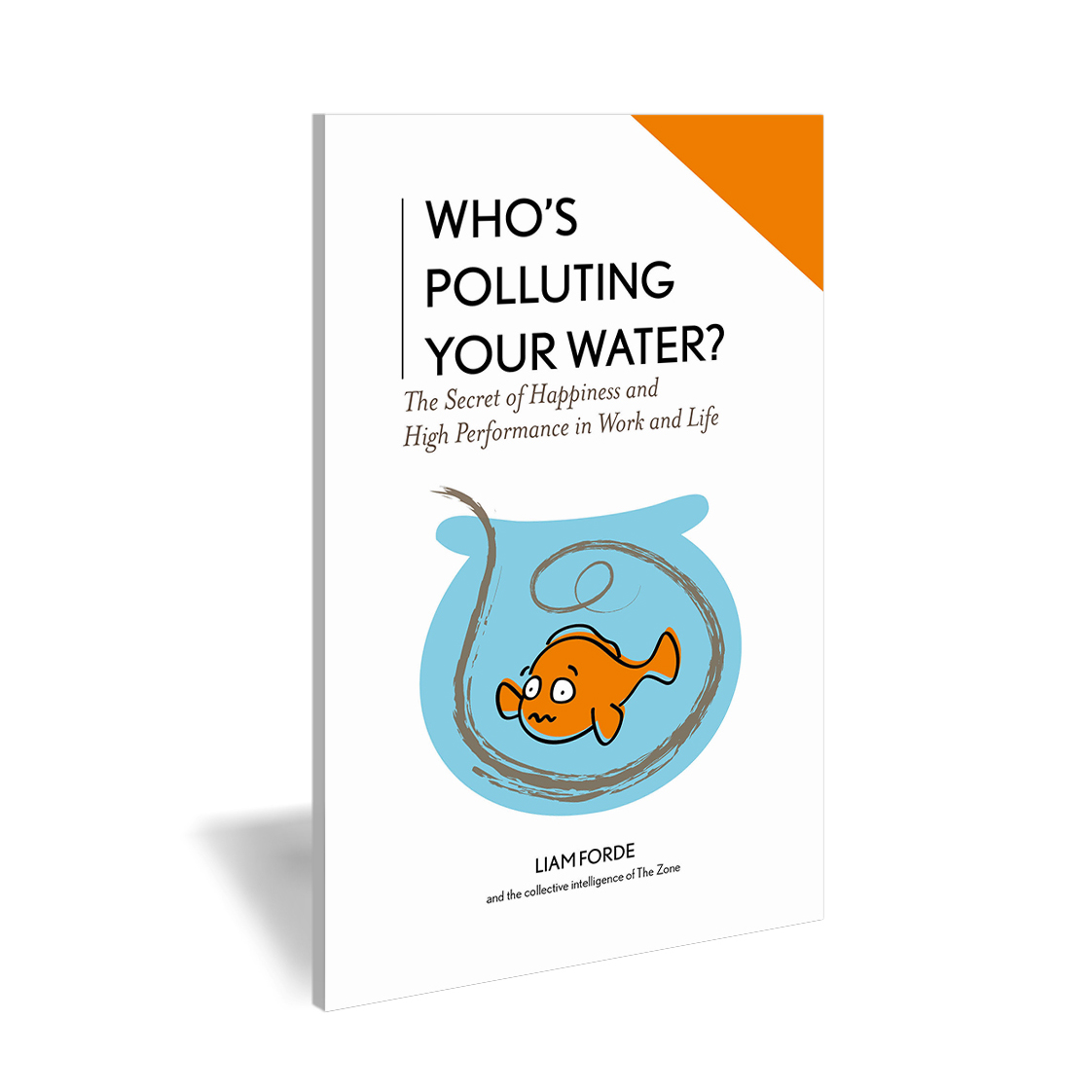 """Who's polluting your water?"" - Download our book to explore the secret of happiness and high performance in work and life."