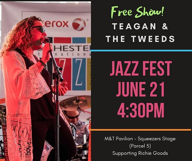 June 21 we will be warming up the stage for Richie Goods. . . . #rochesterjazzfest @thisisroc @rochesterny #rochesterny #rochesterlivemusic #teaganandthetweeds
