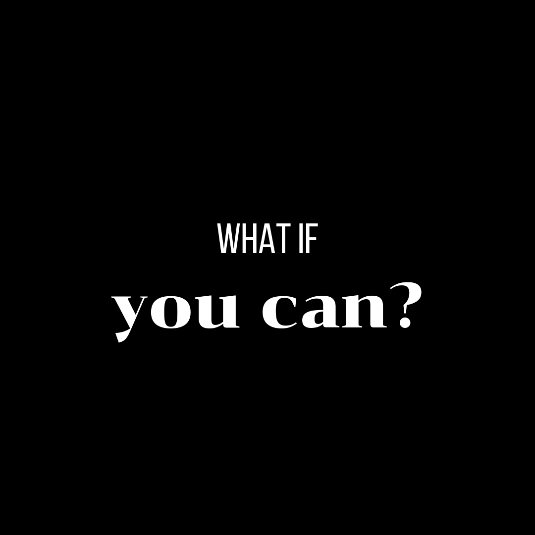 what if you can.png