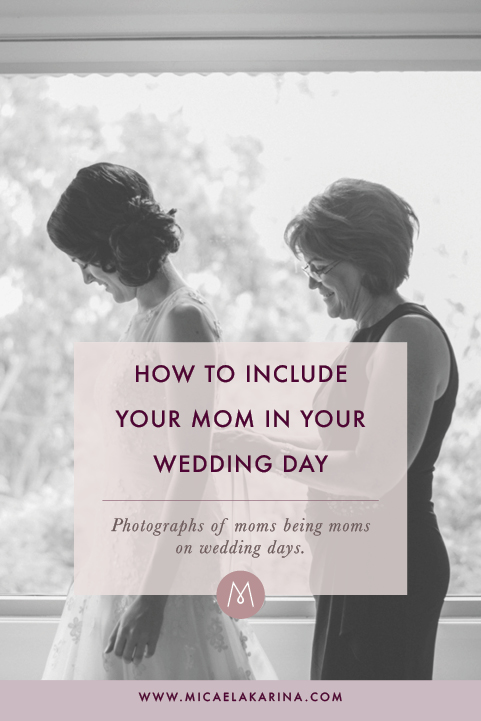 how to include your mom on your wedding day.jpg