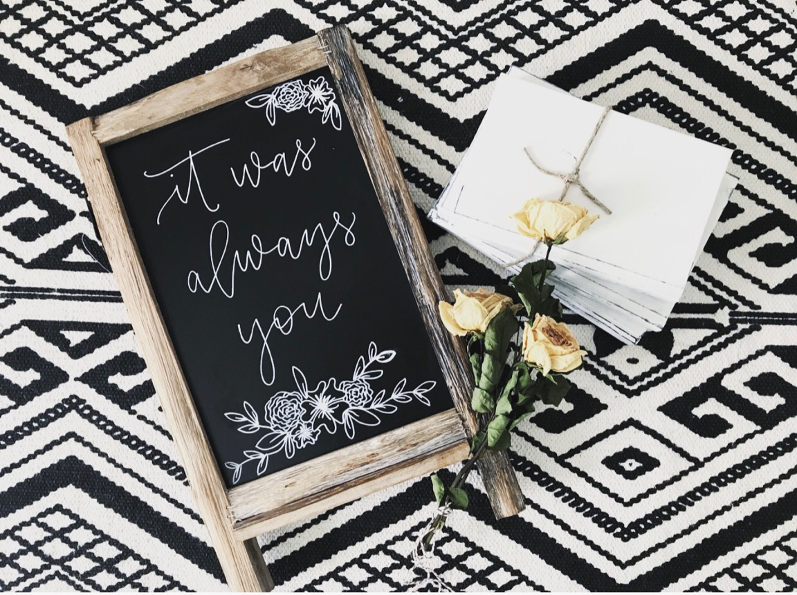 It Was Always You Chalkboard Sign