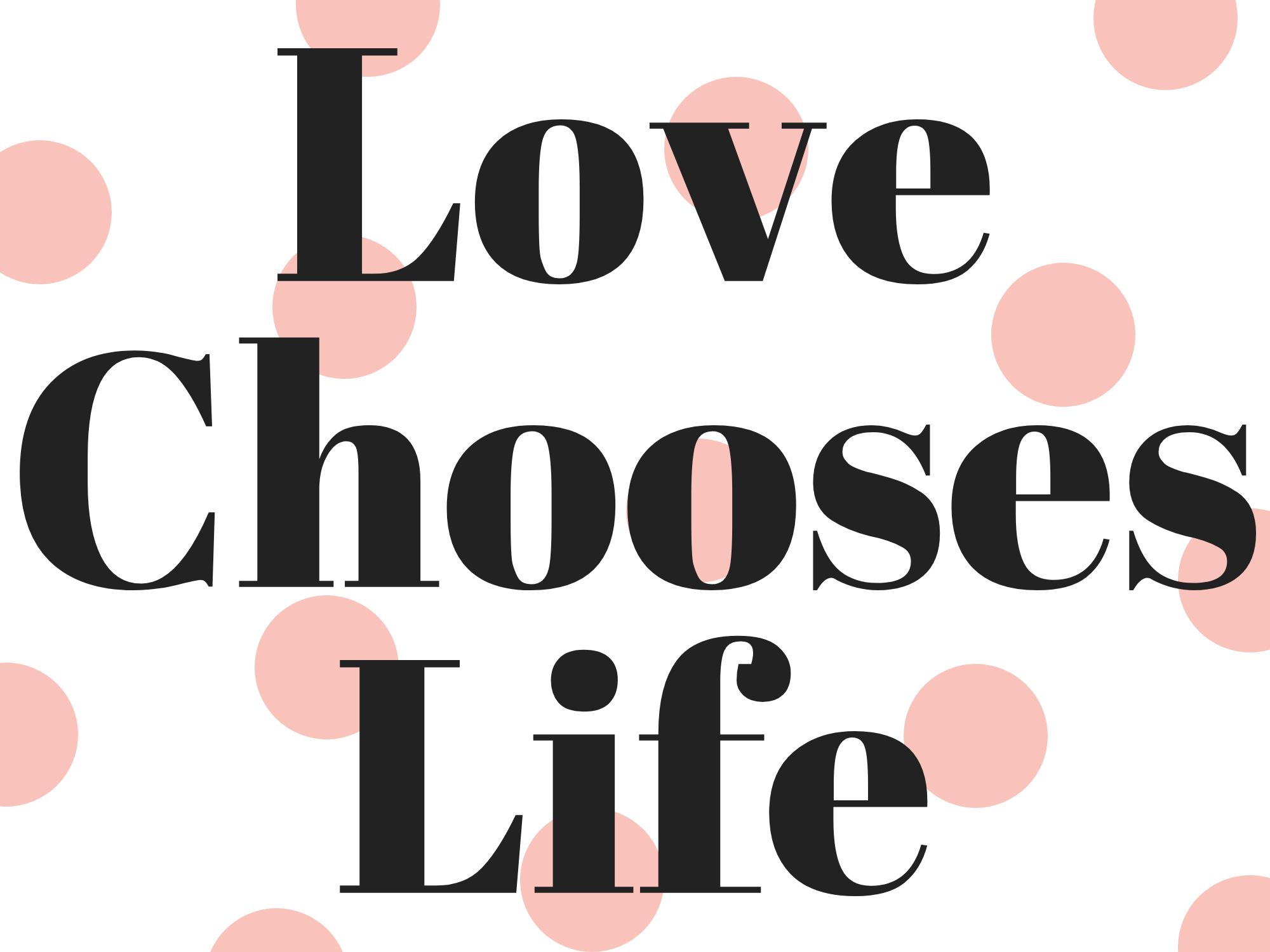 Love Chooses Life.png