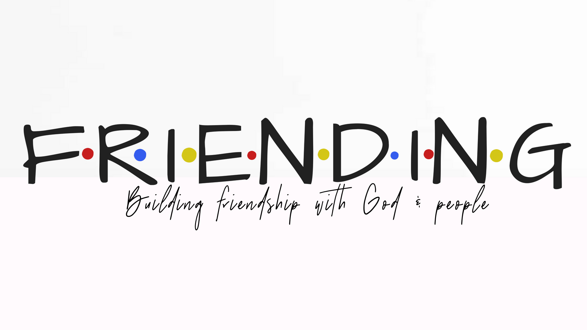 Friending - We all tend to gravitate toward people who are like us. In this series, I'm going to challenge us to befriend people who are different from us—including those who are younger or older.