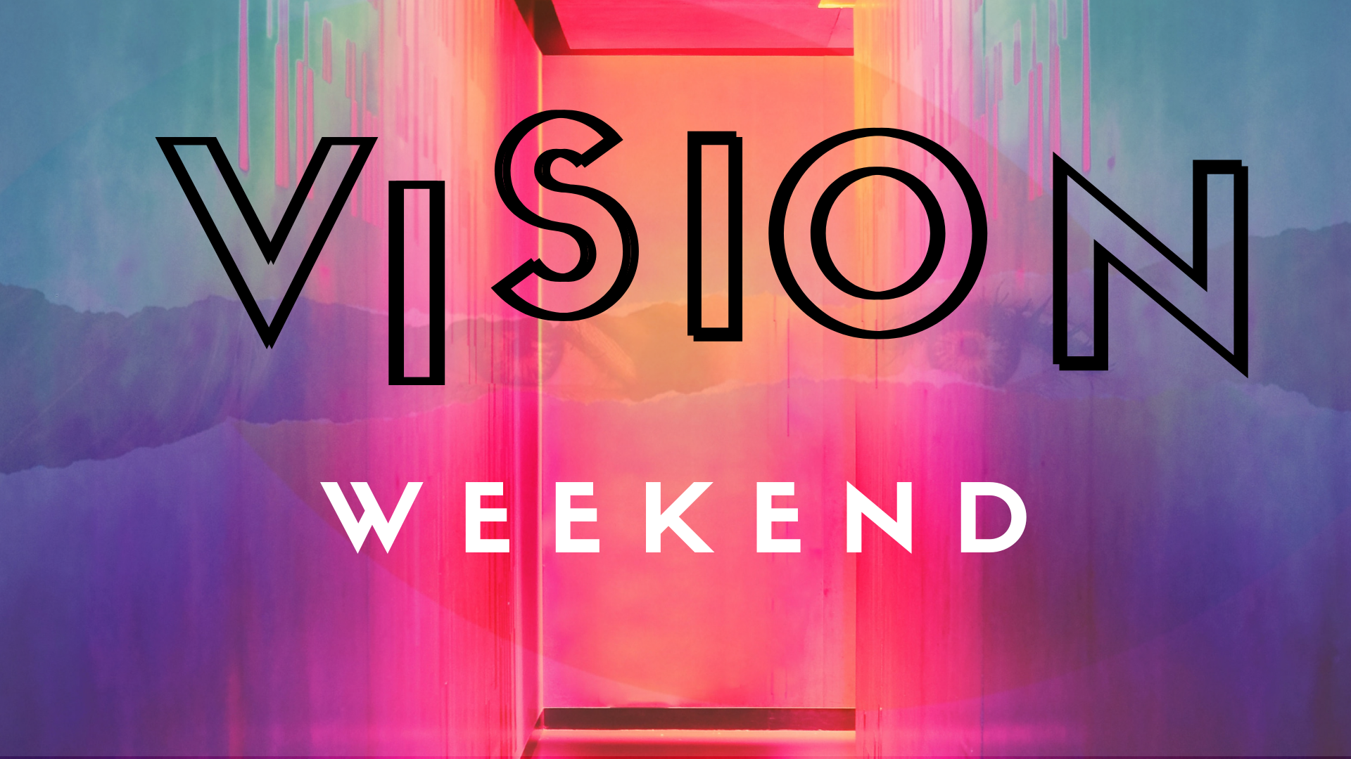 Vision Weekends -