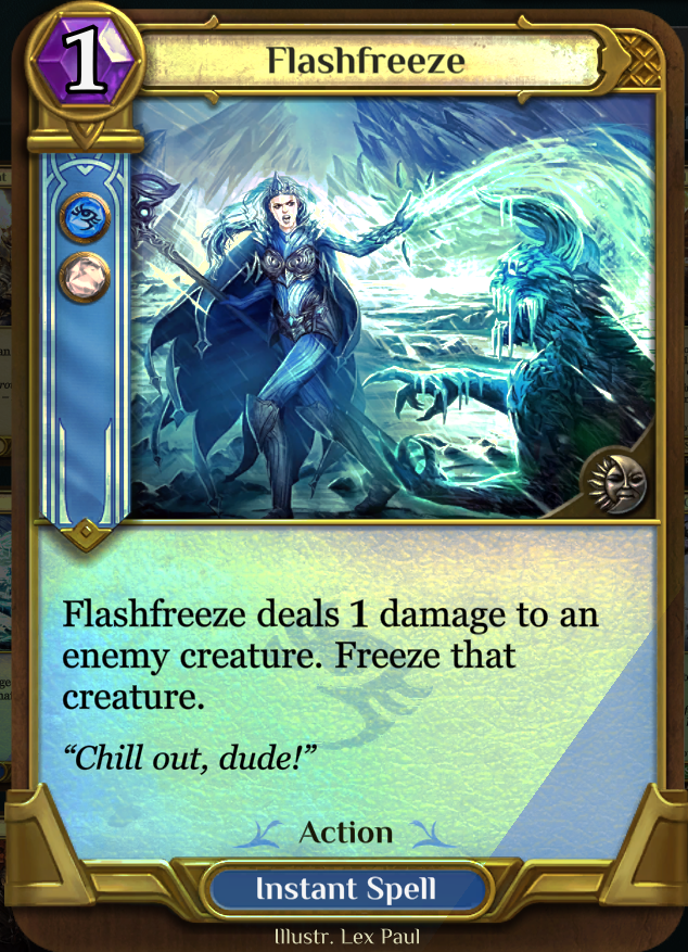 Flashfreeze - One of the best float cards in the game... turns a chump blocker into something useful.