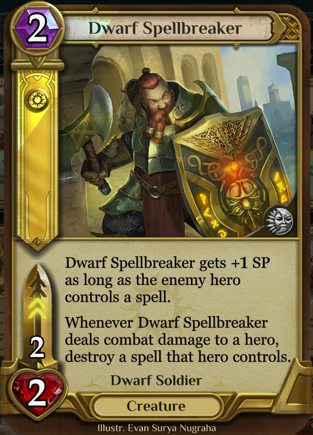 Dwarf Spellbreaker - A creature ability with spell removal, works only when the creature attacks an enemy hero. Has the solider tag and interacts with speed to